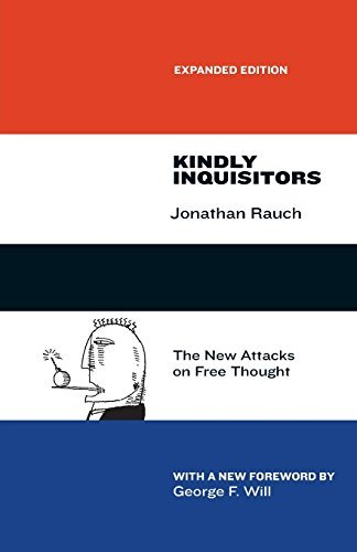 Kindly Inquisitors: The New Attacks On Free Thought, Expanded Edition by Jonathan Rauch (2014-01-23)