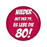 Kiwikatze® Fest - Nieder mit der 79. Es lebe die 80! 56mm Button Ansteckbutton für Geburtstag und Jubiläum
