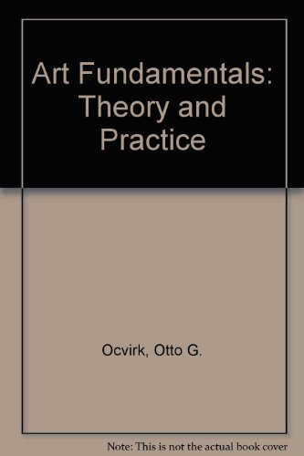 Art Fundamentals: Theory & Practice by Otto G. Ocvirk (1994-01-01)