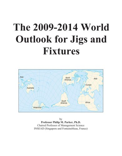 The 2009-2014 World Outlook for Jigs and Fixtures