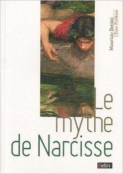 Le mythe de Narcisse de Ezio Pellizer,Maurizio Bettini ( 24 aot 2010 )