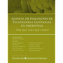 Agencia de Evaluación de Tecnologías Sanitarias en Argentina: ¿Por qué, para qué, cómo?
