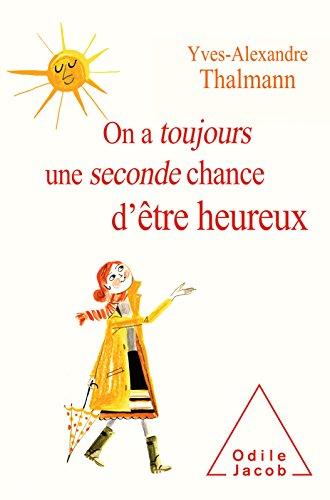 On a toujours une seconde chance d'être heureux (OJ.PSYCHOLOGIE) par Yves-Alexandre Thalmann
