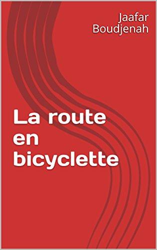 Couverture du livre La route en bicyclette (saga t. 1)