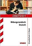 Arbeitsheft Grundschule - Bildungsstandards Deutsch 4. Klasse