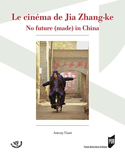 Le cinéma de Jia Zhang-ke: No future (made) in China