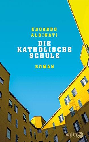 Die katholische Schule: Roman