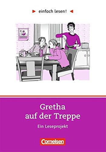 Einfach lesen! - Leseförderung: Für Lesefortgeschrittene: Niveau 1 - Gretha auf der Treppe: Ein Leseprojekt nach dem Roman von Hanna Jansen. Arbeitsbuch mit Lösungen
