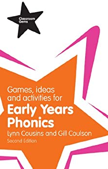 Games, Ideas and Activities for Early Years Phonics (Classroom Gems) by [Coulson, Gill, Cousins, Lynn]
