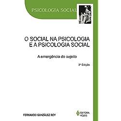 O social na psicologia e a psicologia social: A emergência do sujeito