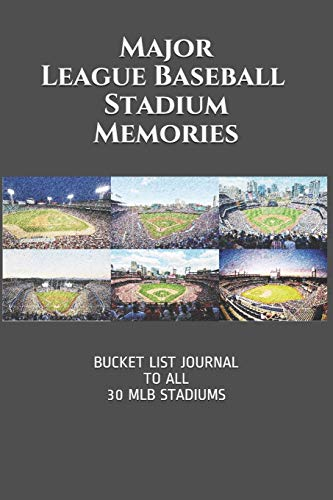 l Stadium Memories: BUCKET LIST JOURNAL TO ALL 30 MLB STADIUMS (Sports Journals, Band 1) ()