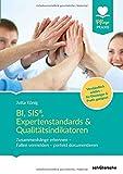 BI, SIS, Expertenstandards & Qualitätsindikatoren: Zusammenhänge erkennen - Fallen vermeiden - perfekt dokumentieren, Verständlich erklärt - für Einsteiger geeignet (Pflege Praxis)