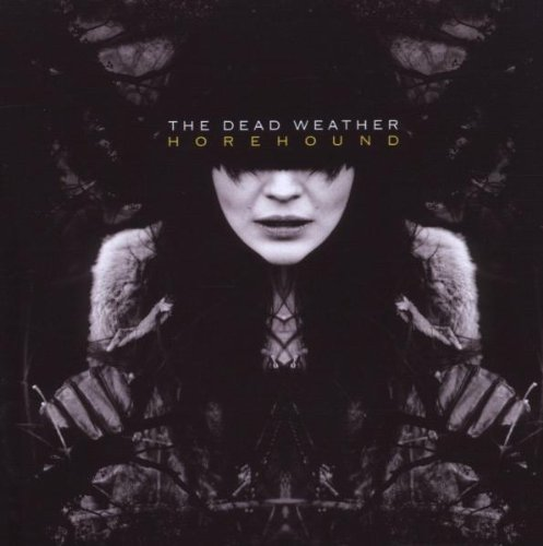 Horehound by The Dead Weather (2009-07-09)
