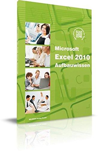 Excel 2010 - Aufbauwissen mit VBA-Einführung. Das Lernbuch für Excel-Problemlöser