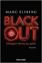 BLACKOUT – Morgen ist es zu spät: Roman: Marc Elsberg