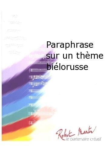 PARTITIONS CLASSIQUE ROBERT MARTIN GLEBOW/CHUDAKOW   BOUILLOT Y    PARAPHRASE SUR UN THME BILORUSSE ENSEMBLE VENTS
