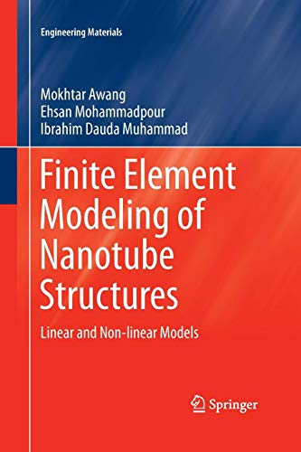 Finite Element Modeling of Nanotube Structures: Linear and Non-linear Models (Engineering Materials)