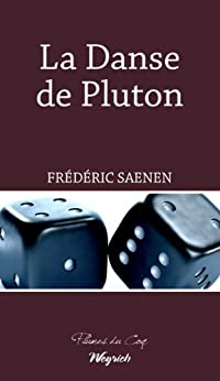 La Danse de Pluton: Roman noir (PLUMES DU COQ) par [Saenen, Frédéric]
