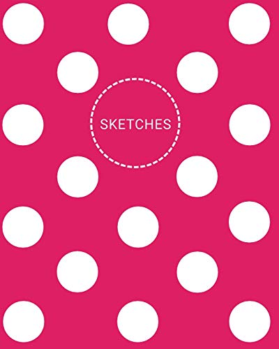 Sketches: Classic Large Blank Notebook for Drawing Doodling and Sketching Hot Pink with White Polka Dots