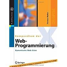Kompendium der Web-Programmierung: Dynamische Web-Sites (X.media.press)