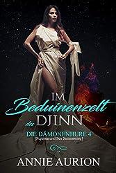 Im Beduinenzelt des Djinn (Die Dämonenhure [Supernatural Sex Summoning] 4)