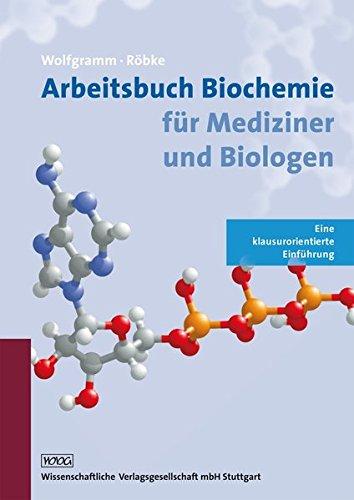 Arbeitsbuch Biochemie für Mediziner und Biologen: Eine klausurorientierte Einführung