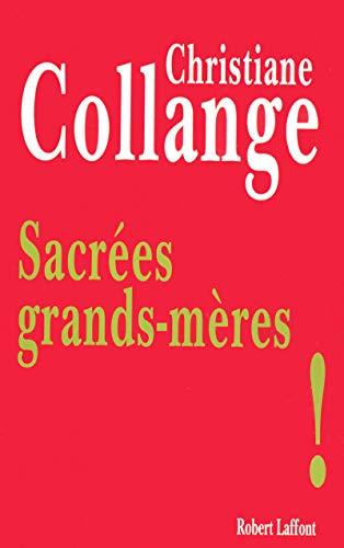 Sacrées grands-mères ! par Christiane COLLANGE
