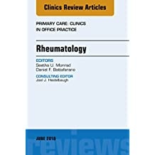 Rheumatology, An Issue of Primary Care: Clinics in Office Practice (The Clinics: Internal Medicine) (English Edition)