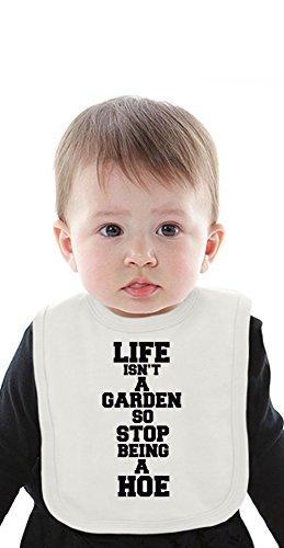 Life Isn't A Garden So Stop Beeing A Hoe Slogan Organic Bib With Ties Medium