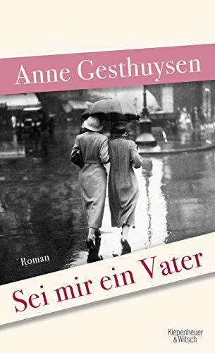 Sei mir ein Vater: Roman (German Edition) por Anne Gesthuysen