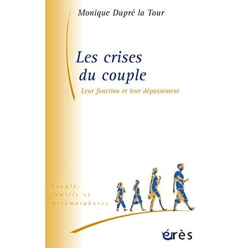 Les Crises du Couple, leur fonction et leur dépassement