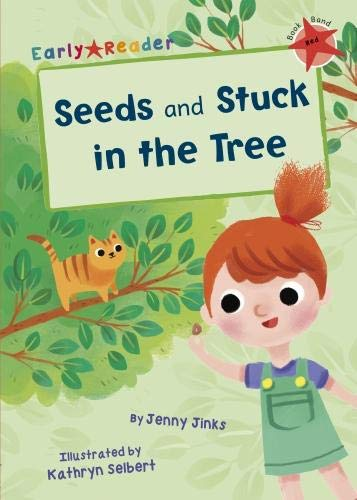 Seeds ; and, Stuck in the tree