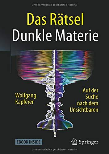Das Rätsel Dunkle Materie: Auf der Suche nach dem Unsichtbaren