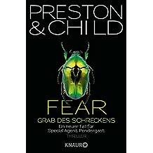 Fear - Grab des Schreckens: Ein neuer Fall für Special Agent Pendergast (Ein Fall für Special Agent Pendergast, Band 12)