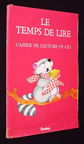 LE TEMPS DE LIRE CAHIER DE LECTURE CP-CE1