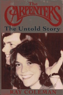 The Carpenters: The Untold Story : An Authorized Biography by Ray Coleman (1994-04-05)