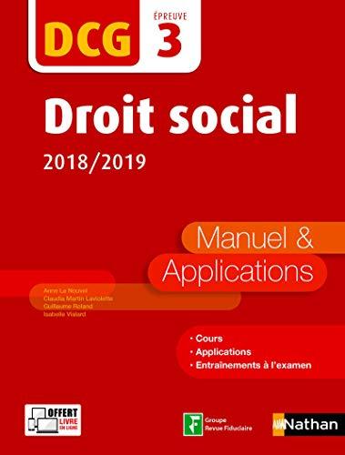 DCG épreuve 3 : droit social 2018-2019 : manuel & applications / Anne Le Nouvel, Claudia Martin Laviolette, Guillaume Roland... [et al.] |