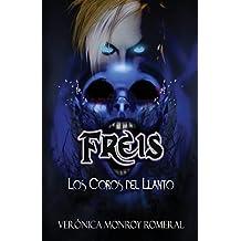 Freis. Los Coros del Llanto: 1 (Colección sobrenatural FREIS)