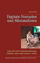 Digitale Nomaden und Minimalisten: Lebe mit mehr Selbstbestimmung. Arbeite, wann und wo du es willst.