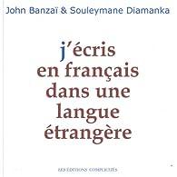 J'écris en français dans une langue étrangère par John Banzaï