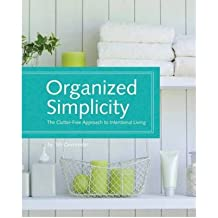 [Organized Simplicity: The Clutter-Free Approach to Intentional Living [ ORGANIZED SIMPLICITY: THE CLUTTER-FREE APPROACH TO INTENTIONAL LIVING ] By Oxenreider, Tsh ( Author )Nov-21-2010 Spiral