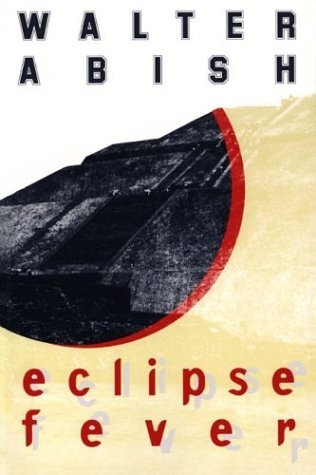 Eclipse Fever (Nonpareil Books, No 76) by Walter Abish (31-Mar-1998) Paperback