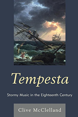 Tempesta: Stormy Music in the Eighteenth Century (English Edition)