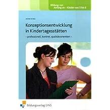 Konzeptionsentwicklung in Kindertagesstätten - professionell, konkret, qualitätsorientiert: Lehr-/Fachbuch