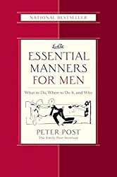 Essential Manners for Men: What to Do, When to Do It, and Why (Emily Post)