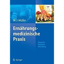 Ernährungsmedizinische Praxis: Methoden - Prävention - Behandlung
