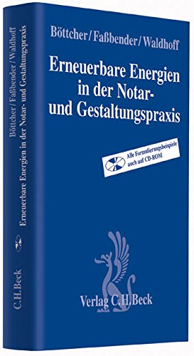 Erneuerbare Energien in der Notar- und Gestaltungspraxis: Planung, Genehmigung, Kreditsicherung, Besteuerung