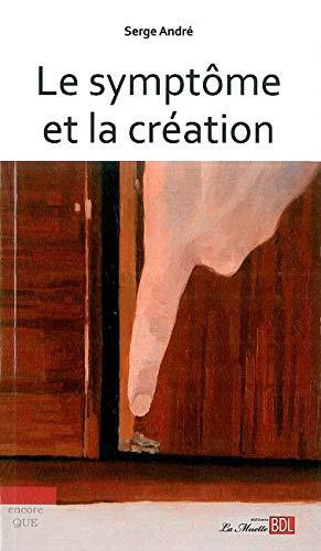 Le Symptome et la Création