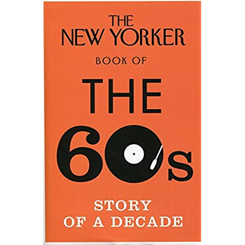 The New Yorker Book Of The 60's (New Yorker Magazine)