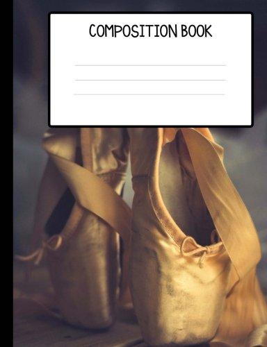 Ballet Slippers Pointe Shoes Dance Composition Book por Bows & Poms Publishing